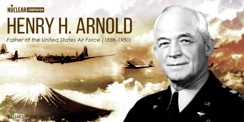 Henry H Arnold father of the unites states air force