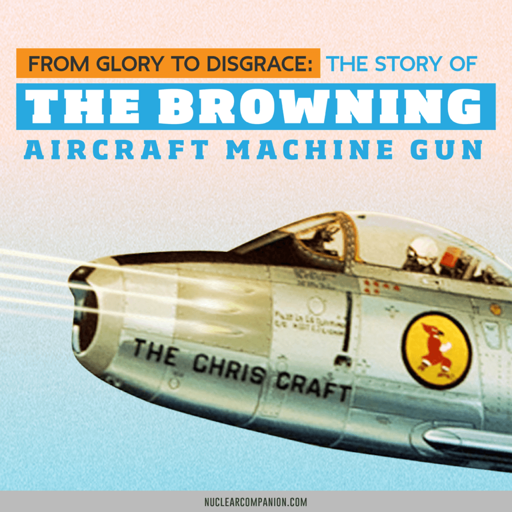 From Glory to Disgrace: the Browning Aircraft Machine Gun