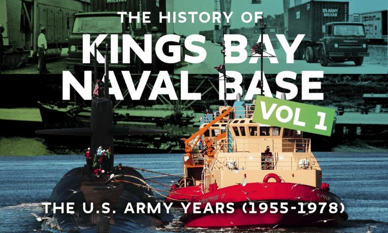 History of Kings Bay Naval Base Vol I: The U.S. Army years (1955-1978)
