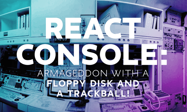 Rapid Execution and Combat Targeting (REACT): Armageddon with a Floppy disk and trackball!
