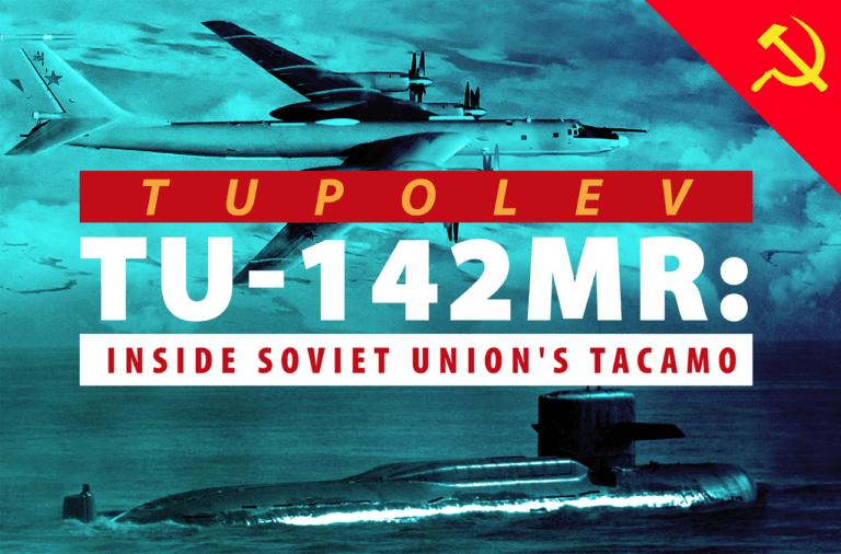 Tupolev Tu-142MR: Inside Soviet Union's TACAMO